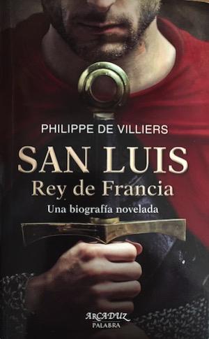San Luis. Rey de Francia. Ph. de Villiers